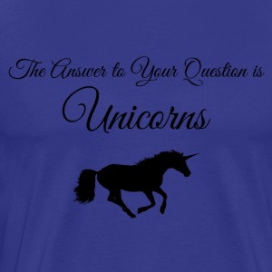 The Answer is Unicorns - Men's Premium T-Shirt