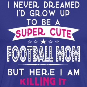 A Super cute Football Mom - Men's Premium T-Shirt