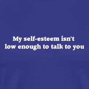 Self Esteem (White Letters) - Men's Premium T-Shirt