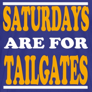 SATURDAYS ARE FOR TAILGATES - Men's Premium T-Shirt