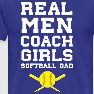 Real Men Coach Girls Softball Dad Sports - Men's Premium T-Shirt