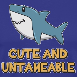 Shark Quote  Cute And Untameable Shark - Men's Premium T-Shirt