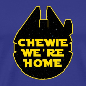 Chewie We're Home - Men's Premium T-Shirt