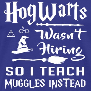 I teach Muggles instead - Men's Premium T-Shirt