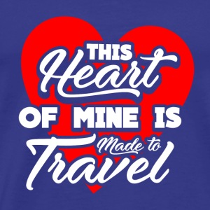 HEART OF MINE IS MADE TO TRAVEL. Globe Heatbeat - Men's Premium T-Shirt