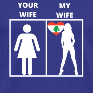 Libanon geschenk my wife your wife - Men's Premium T-Shirt