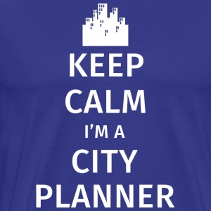 Keep Calm I m A City Planner T Shirt - Men's Premium T-Shirt
