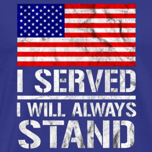 Veterans day shirt - i served and will stand - Men's Premium T-Shirt