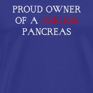 proud owner of a useless pancreas - Men's Premium T-Shirt