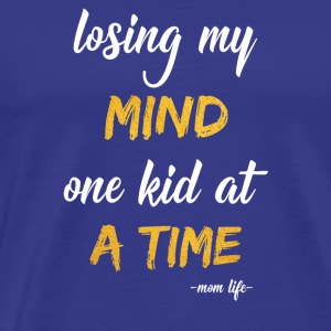 losing my mind one kid at a time - Men's Premium T-Shirt