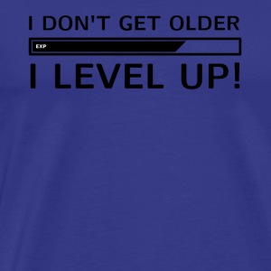 I Dont Get Older I Level Up - Men's Premium T-Shirt