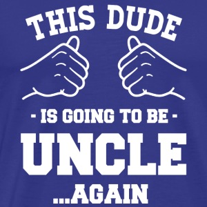 Uncle gifts - This dude is going to be uncle again - Men's Premium T-Shirt