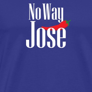 No Way Jose - Men's Premium T-Shirt