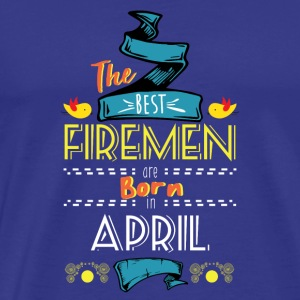 Best Firemen are Born in April Gift Idea - Men's Premium T-Shirt