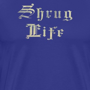Shrug life - Men's Premium T-Shirt