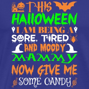 This Halloween Being Tired Moody Mammy Candy - Men's Premium T-Shirt