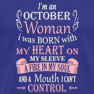 I am an October Woman - Men's Premium T-Shirt