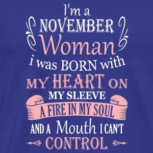 I am a November Woman - Men's Premium T-Shirt