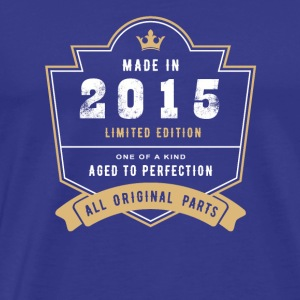 Made In 2015 Limited Edition All Original Parts - Men's Premium T-Shirt