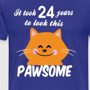 It took 24 years to look this pawsome - Men's Premium T-Shirt