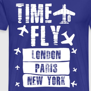 TIME TO FLY TO LONDON PARIS NEW YORK - Men's Premium T-Shirt
