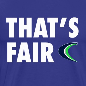 That s Fair - Men's Premium T-Shirt