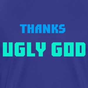 Thanks Ugly God - Men's Premium T-Shirt