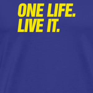 One Life Live It - Men's Premium T-Shirt