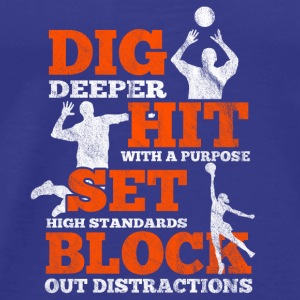 Volleyball - dig deeper and hit with purpose - Men's Premium T-Shirt