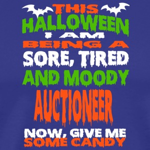 Auctioneer - HALLOWEEN SORE, TIRED & MOODY FUNNY S - Men's Premium T-Shirt