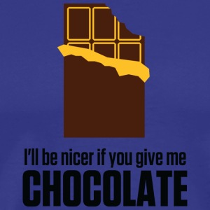 If You Give Me Chocolate,I'll Be Nicer To You! - Men's Premium T-Shirt