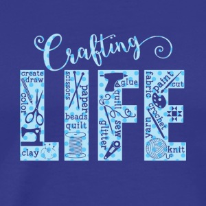 Crafting Life shirt - Funny Crafting tshirt - Craf - Men's Premium T-Shirt