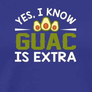 I Know Guac Is Extra Avocado Guacamole - Men's Premium T-Shirt