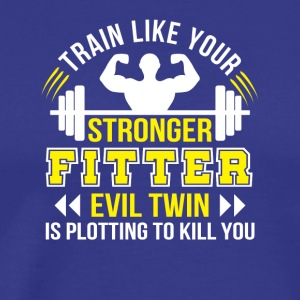 Gym Train Like Strong Evil Twin Plotting Kill - Men's Premium T-Shirt