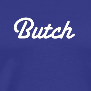 Butch Big Bad Retro Script - Men's Premium T-Shirt