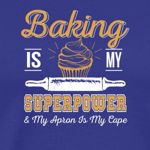 Baking Is My Superpower Apron Is My Cape - Men's Premium T-Shirt
