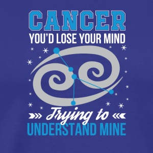 Cancer Zodiac Lose Mind Try Understand Mine - Men's Premium T-Shirt