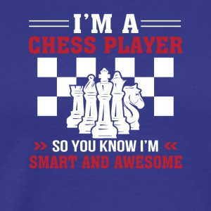 Chess Player Know Im Smart And Awesome - Men's Premium T-Shirt