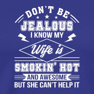 Husband Know Wife Is Smokin Hot Awesome - Men's Premium T-Shirt