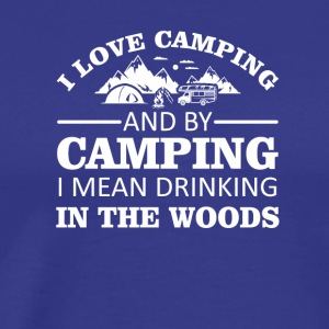 I Love Camping By Camping Mean Drinking - Men's Premium T-Shirt