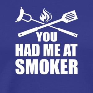 You Had Me Smoker Funny BBQ Love Shirt - T-shirt premium pour hommes