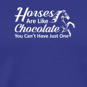 Horses Like Chocolate You Cant Have One - Men's Premium T-Shirt