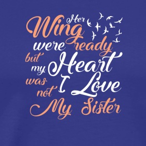 Her Wing Ready My Heart Not Lost Sister - Men's Premium T-Shirt
