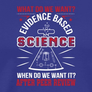Want Evidence Based Science Peer Review - Men's Premium T-Shirt