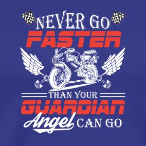 Never Go Faster Than Your Motorcycle Can Go - Men's Premium T-Shirt