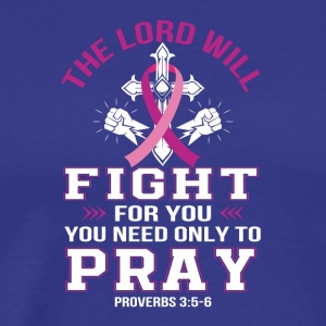 Breast Cancer Christian Lord Figh You Pray - Men's Premium T-Shirt