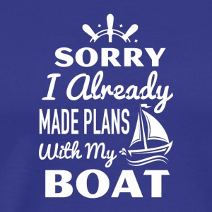 I Made Plans My Boat Boat Lover Shirt - Men's Premium T-Shirt