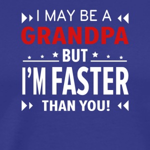 Grandpa Faster Than You Running Grandpa - Men's Premium T-Shirt