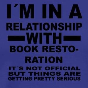 relationship with BOOK RESTORATION - Men's Premium T-Shirt