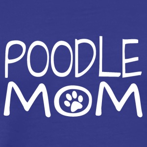 Poodle Dog Mom - Men's Premium T-Shirt